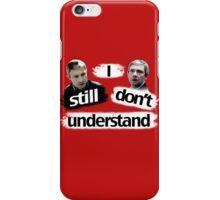 I Still Don't Understand. [BBC Sherlock] iPhone Case/Skin