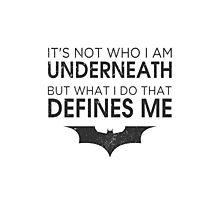 "Batman ""What I Do That Defines Me"" Photographic Print"