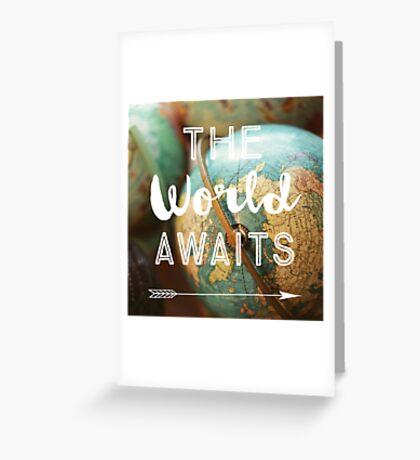 The World Awaits Greeting Card