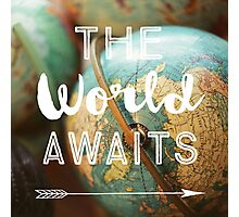 The World Awaits Photographic Print