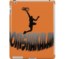Boomshakalaka! iPad Case/Skin