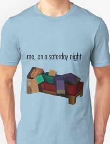 me, on a saterday night Unisex T-Shirt