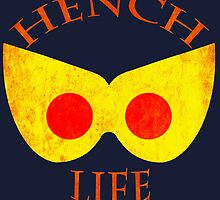 Hench Life by atomicgirl