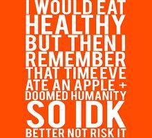 I Would Eat Healthy Unisex T-Shirt
