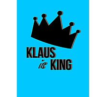 Klaus Is King Photographic Print