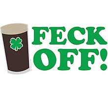 Feck Off Photographic Print