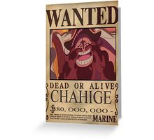 Wanted Chahige - One Piece Greeting Card
