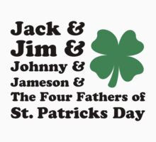 Jack, Jim, Johnny, Jameson. The Four Fathers of St Patricks Day by holidayswaggs