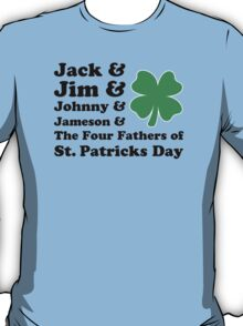 Jack, Jim, Johnny, Jameson. The Four Fathers of St Patricks Day T-Shirt