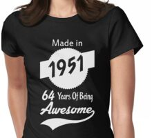 Made In 1951, 64 Years Of Being Awesome Womens Fitted T-Shirt