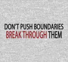 Don't Push Boundaries, Break Through Them - motivational training quote by romysarah