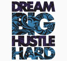 DREAM BIG / HUSTLE HARD [BLUE]