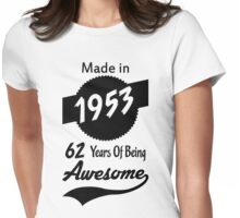 Made In 1953, 62 Years Of Being Awesome Womens Fitted T-Shirt