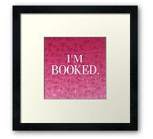 I'm Booked Framed Print