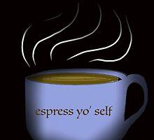 Esspress yo' self by wayfaringqueen