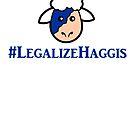 #LegalizeHaggis by Jeff Newell