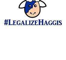 #LegalizeHaggis by Jeff Newell
