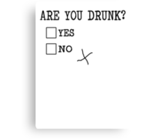 Are You Drunk? Funny Check Boxes yes no Canvas Print