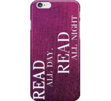 Read All Day iPhone Case/Skin