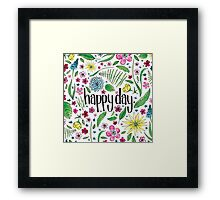 Happy Day to you! Framed Print