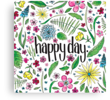 Happy Day to you! Canvas Print