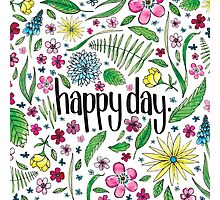 Happy Day to you! Photographic Print