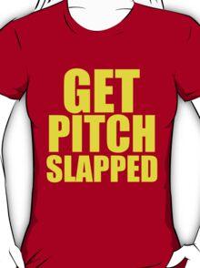 GET PITCH SLAPPED T-Shirt