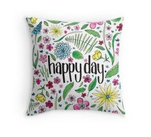 Happy Day to you! Throw Pillow