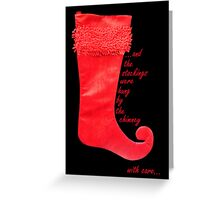 ...and the stockings were hung by the chimney with care... Greeting Card