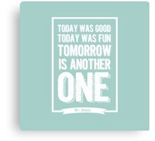 Dr Seuss quote - today was good - mint  Canvas Print