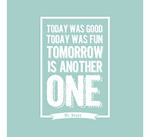 Dr Seuss quote - today was good - mint  Photographic Print