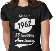 Made In 1962, 53 Years of Being Awesome Womens Fitted T-Shirt