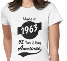 Made In 1963, 52 Years of Being Awesome Womens Fitted T-Shirt