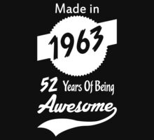 Made In 1963, 52 Years of Being Awesome by designbymike