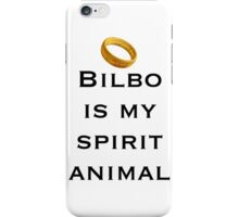 Bilbo is my spirit animal iPhone Case/Skin