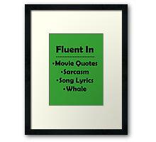 The Many Languages I Speak  Framed Print