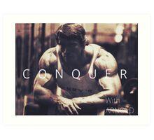 Conquer with Arnold Schwarzenegger Art Print