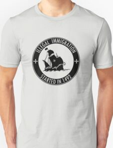 Illegal Immigration Started in 1492 T-Shirt