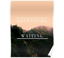 Adventure is waiting.  Poster