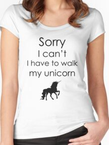 Sorry I Can't I Have To Walk My Unicorn Women's Fitted Scoop T-Shirt