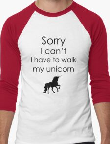 Sorry I Can't I Have To Walk My Unicorn Men's Baseball ¾ T-Shirt