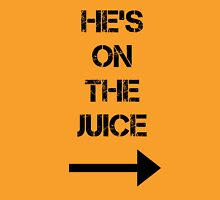 He's On The Juice Unisex T-Shirt