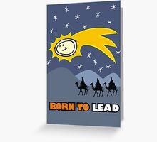 Born to Lead Greeting Card