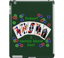 Psych: Poker? I barely know her! iPad Case/Skin