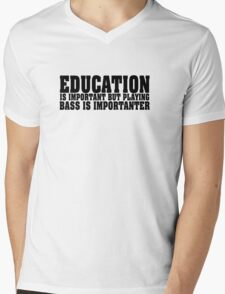 Education Is Important Bass Player Mens V-Neck T-Shirt