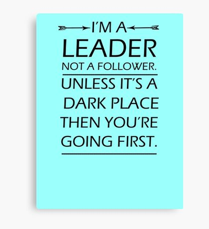 I'm A Leader Not A Follower Canvas Print