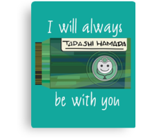 BH6 - I will always be with you Canvas Print