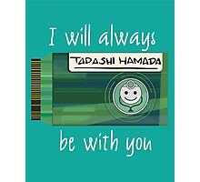 BH6 - I will always be with you Photographic Print