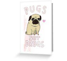 pugs not drugs Greeting Card
