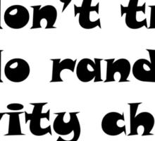 I Don't Trip I Do Random Gravity Checks Sticker